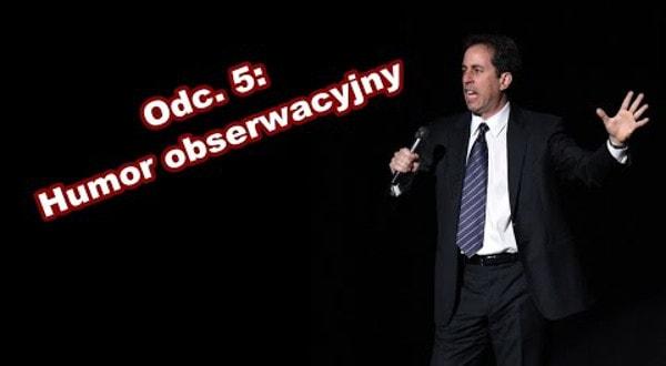 Odcinek 5: Humor obserwacyjny